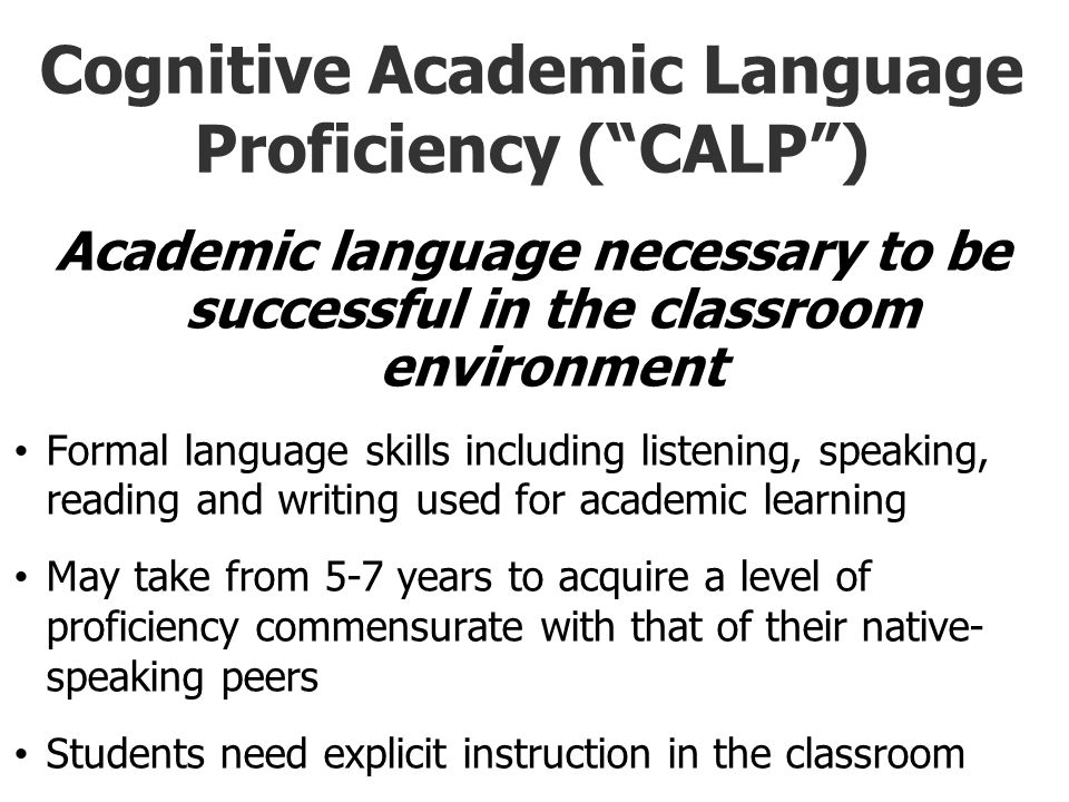 Cognitive Academic Language Proficiency ( CALP )