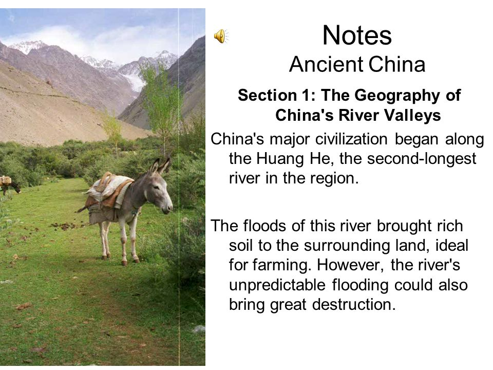 Section 1: The Geography of China s River Valleys
