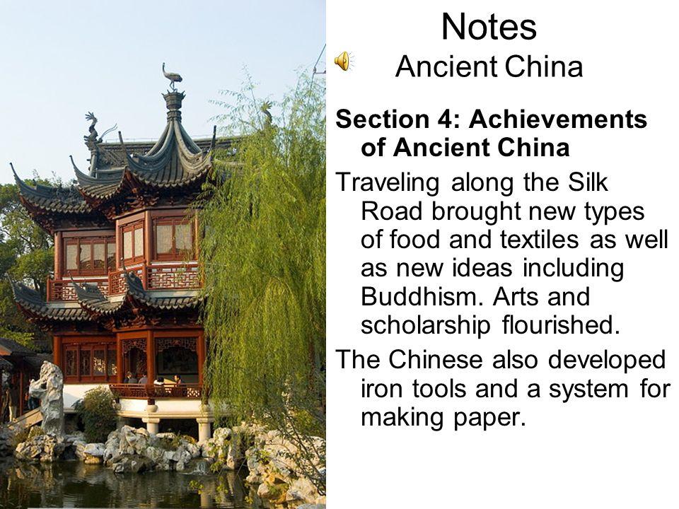 Notes Ancient China Section 4: Achievements of Ancient China
