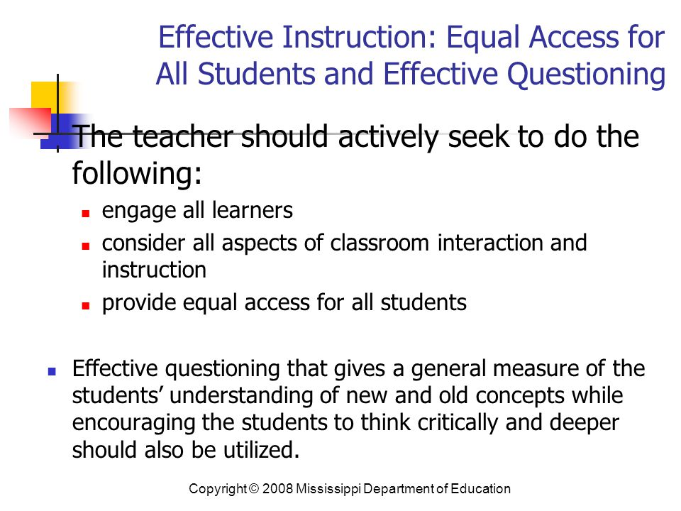 The teacher should actively seek to do the following: