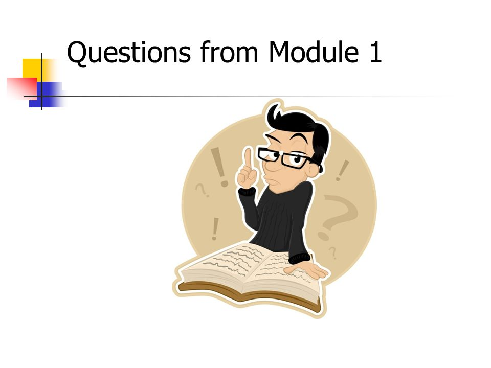 Questions from Module 1 October 2008 3