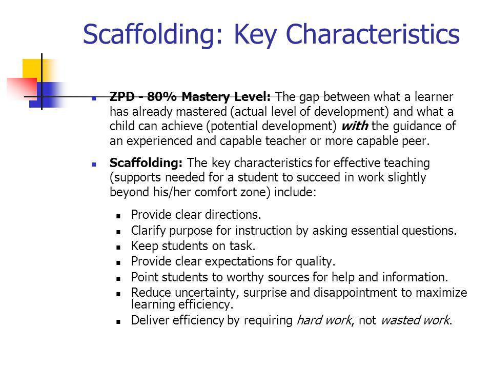 Scaffolding: Key Characteristics