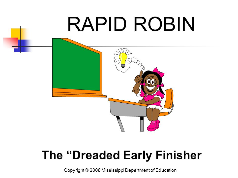 RAPID ROBIN The Dreaded Early Finisher