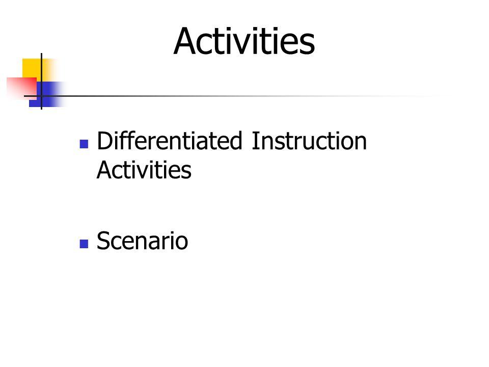 Activities Differentiated Instruction Activities Scenario October 2008