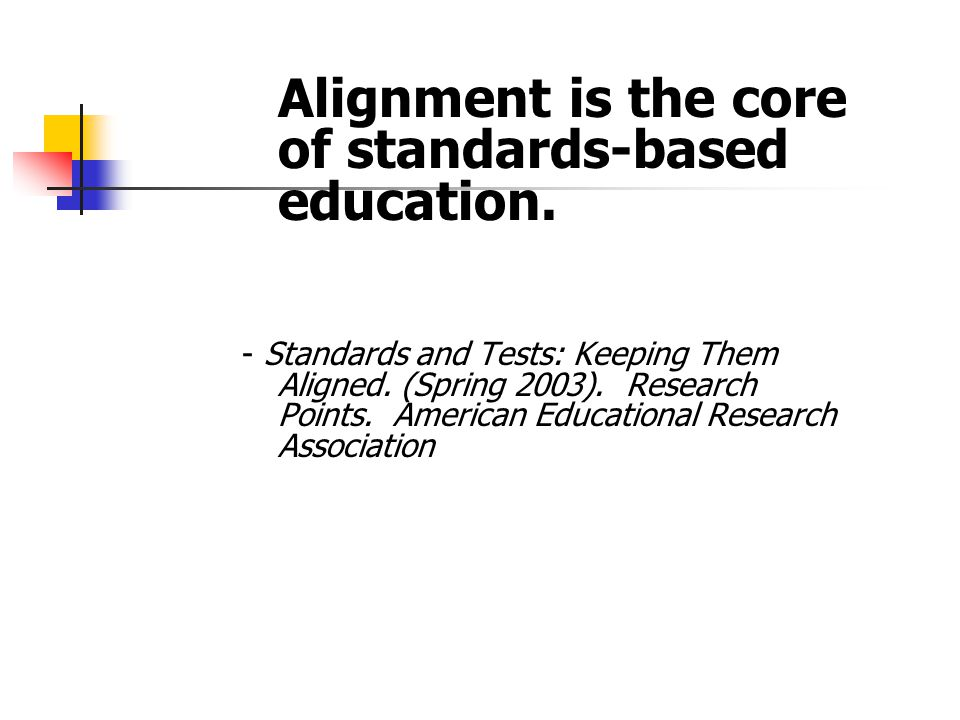 Alignment is the core of standards-based education.