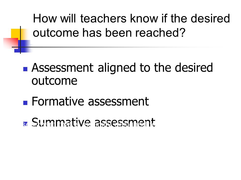 How will teachers know if the desired outcome has been reached