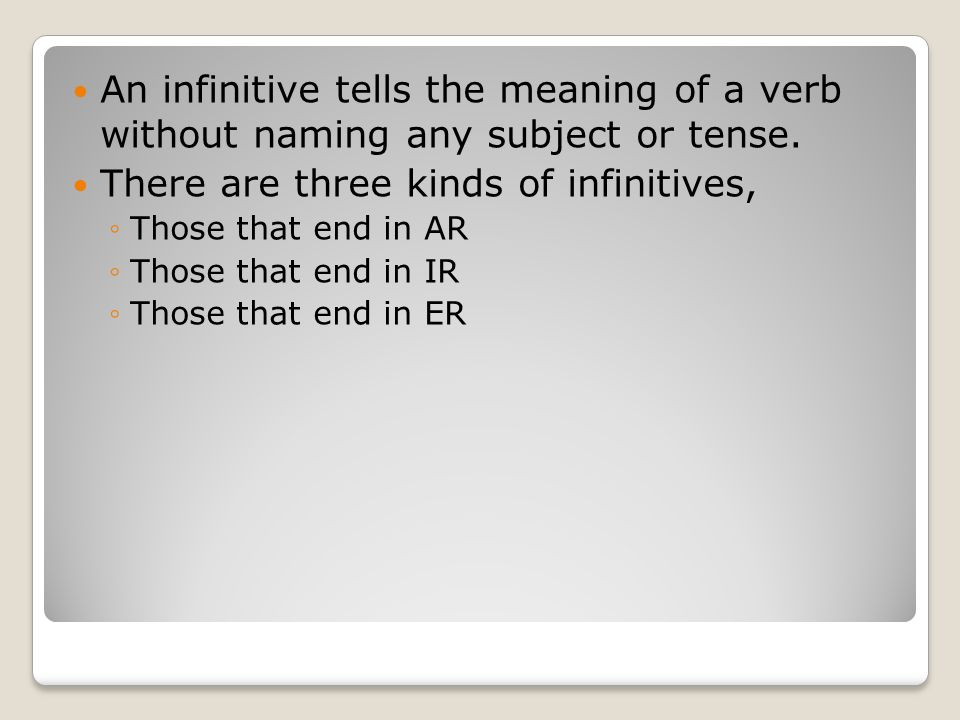 There are three kinds of infinitives,