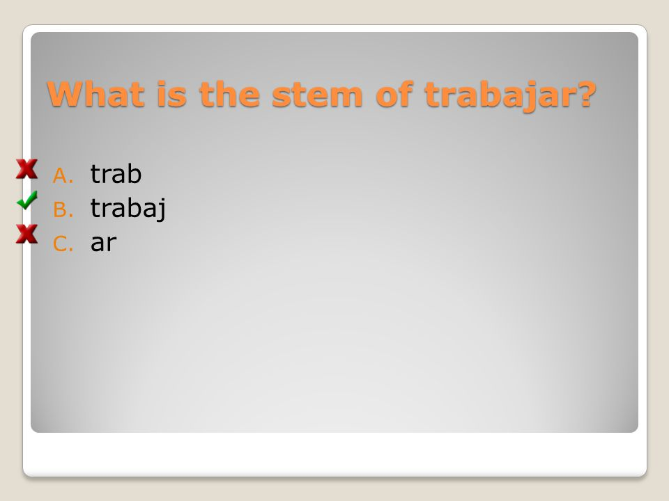 What is the stem of trabajar