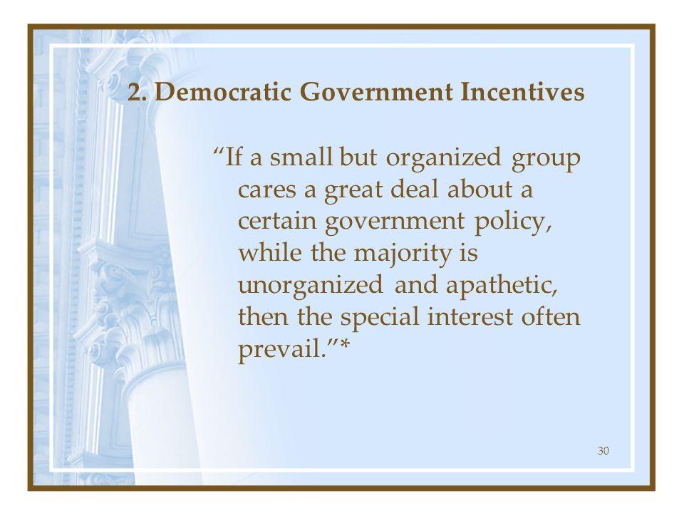 2. Democratic Government Incentives
