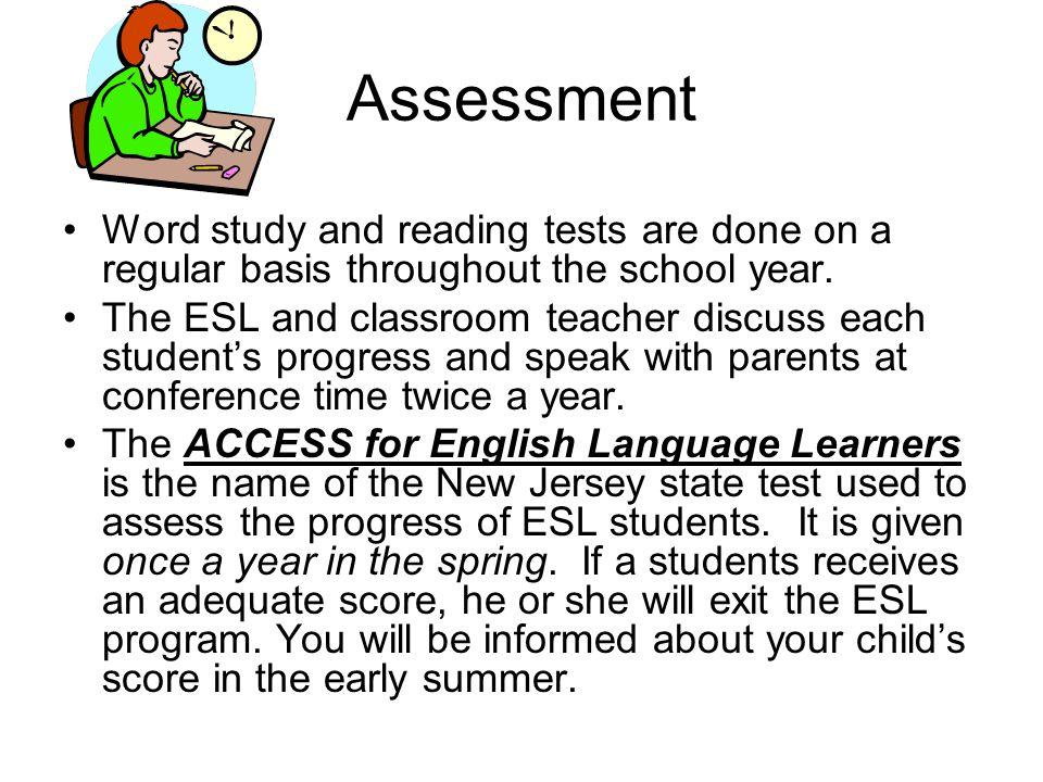 Assessment Word study and reading tests are done on a regular basis throughout the school year.