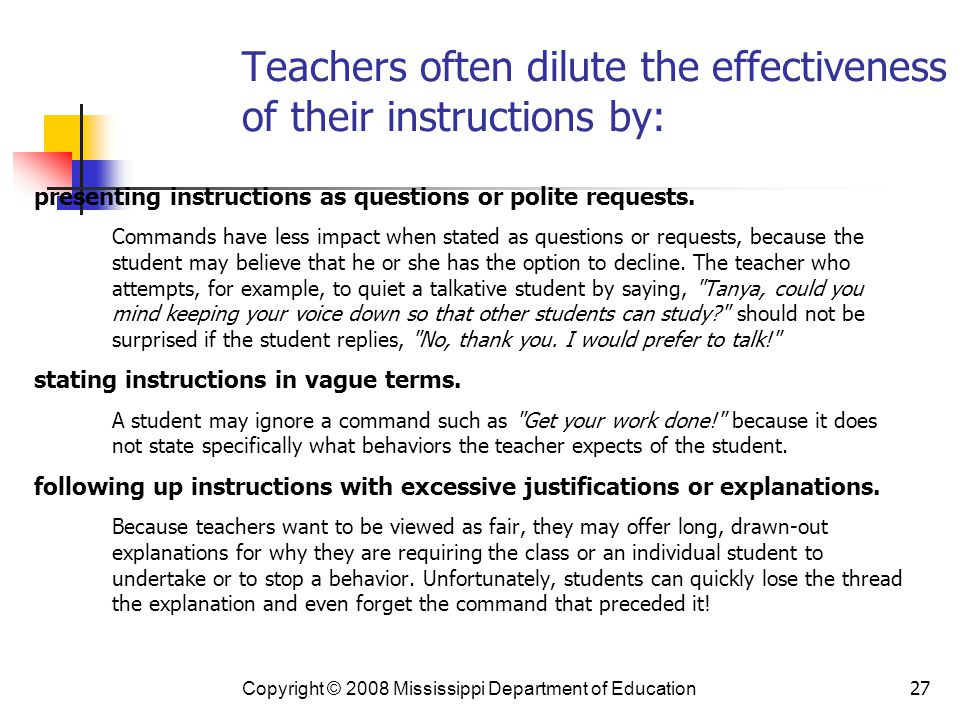 Teachers often dilute the effectiveness of their instructions by: