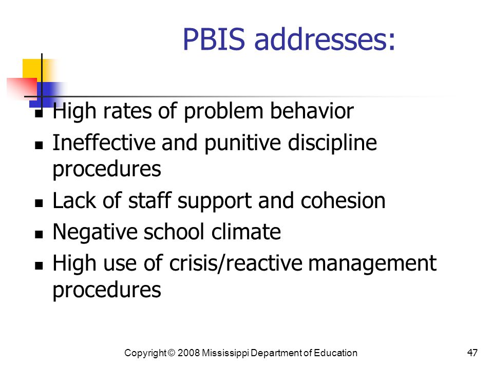 PBIS addresses: High rates of problem behavior