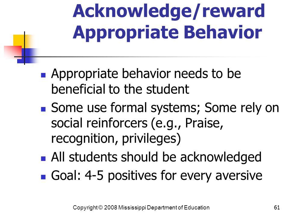 Acknowledge/reward Appropriate Behavior