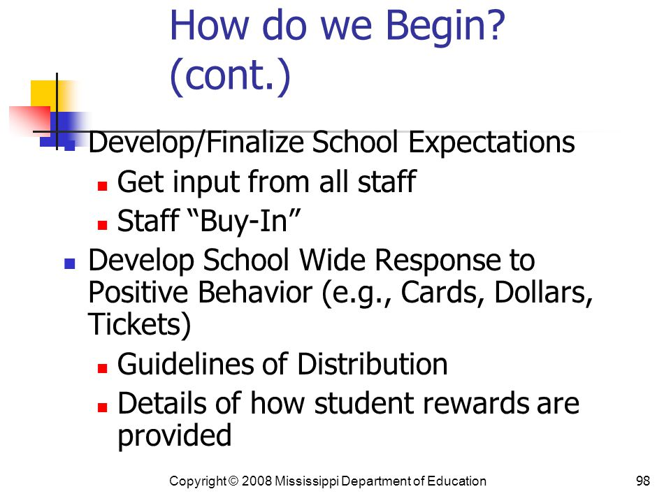 How do we Begin (cont.) Develop/Finalize School Expectations