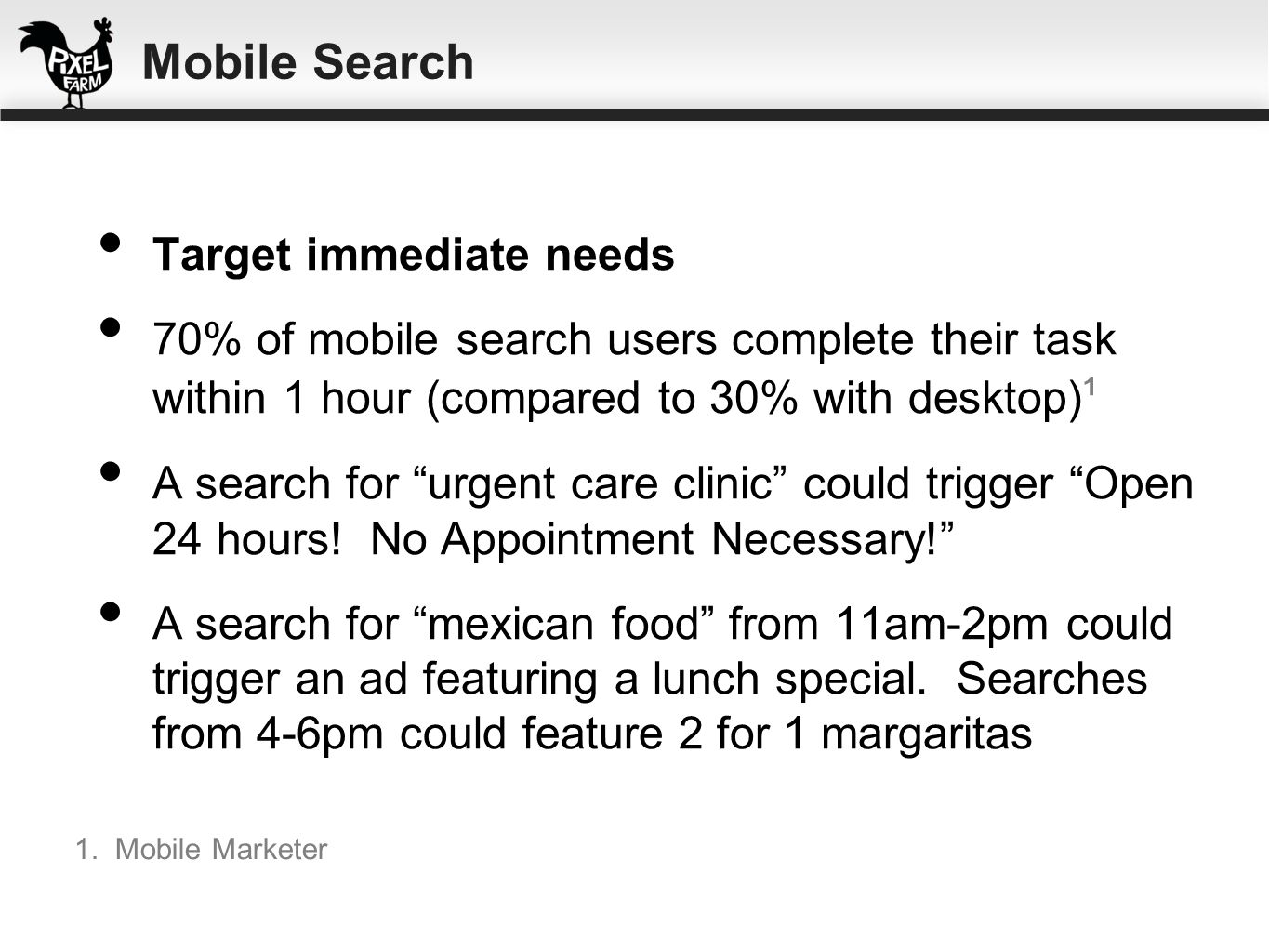 Mobile Search Target immediate needs