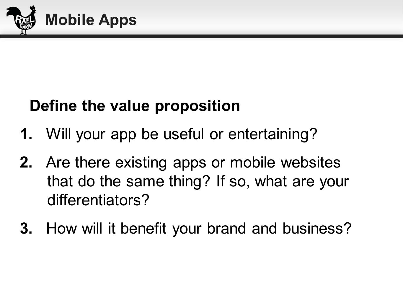 1. Will your app be useful or entertaining