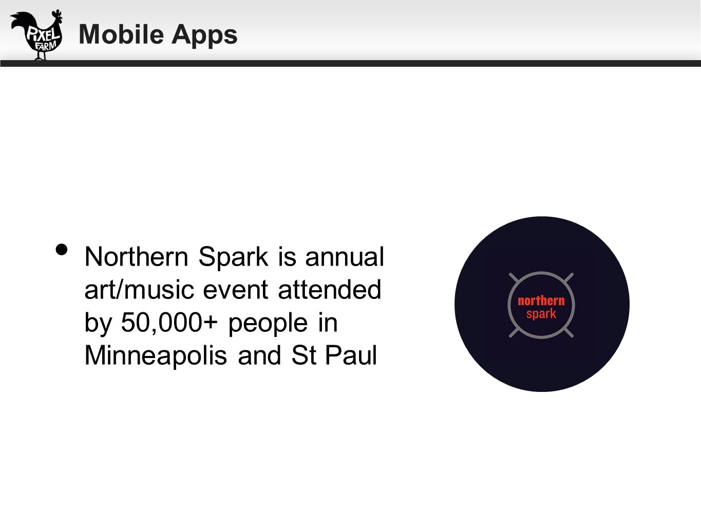 Mobile AppsNorthern Spark is annual art/music event attended by 50,000+ people in Minneapolis and St Paul.