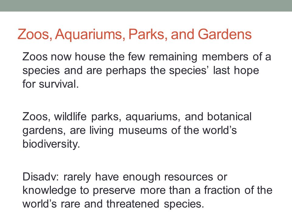 Zoos, Aquariums, Parks, and Gardens