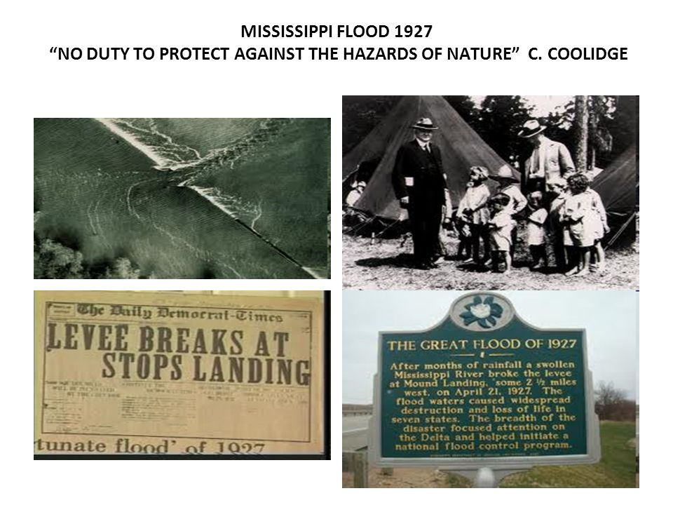 MISSISSIPPI FLOOD 1927 NO DUTY TO PROTECT AGAINST THE HAZARDS OF NATURE C. COOLIDGE