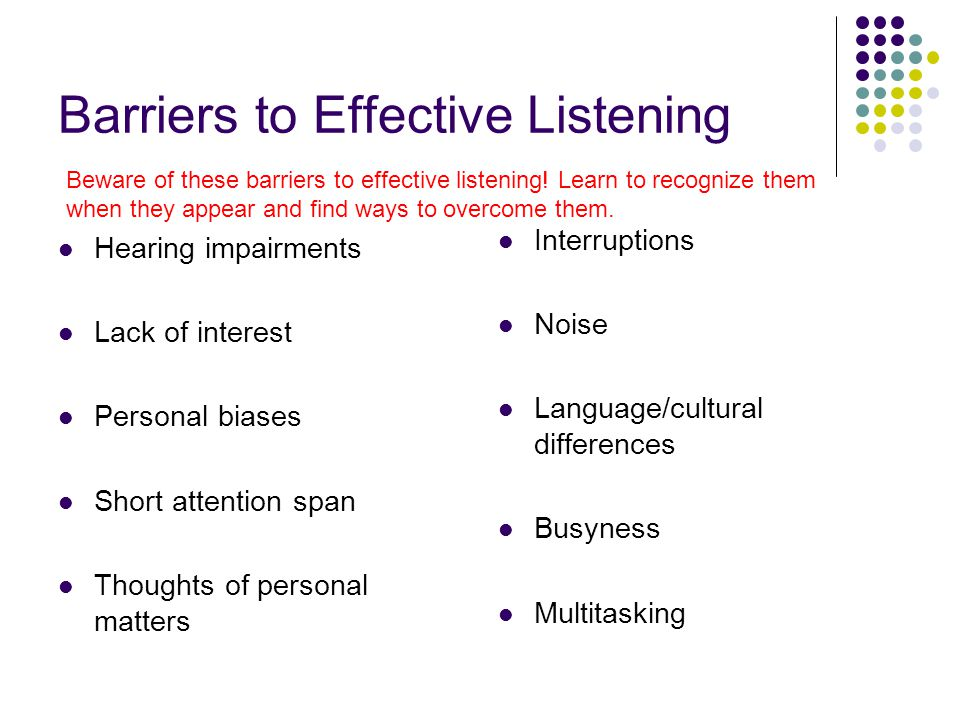workplace listening barrier As expected, the barriers often do not occur independently but tend to  hostility  in the workplace – abuse, bullying, disrespect, incivility and violence – by other   presents the impact of communication/collaboration on patient care and offers.