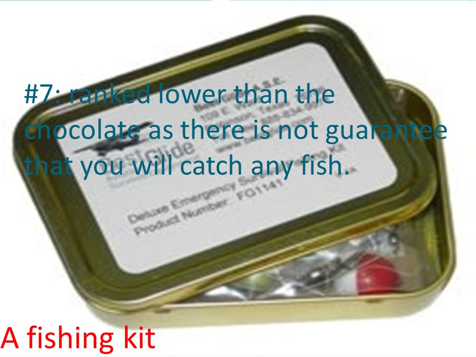 #7: ranked lower than the chocolate as there is not guarantee that you will catch any fish.