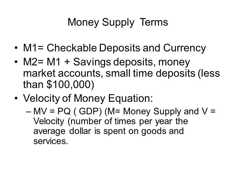 M1= Checkable Deposits and Currency