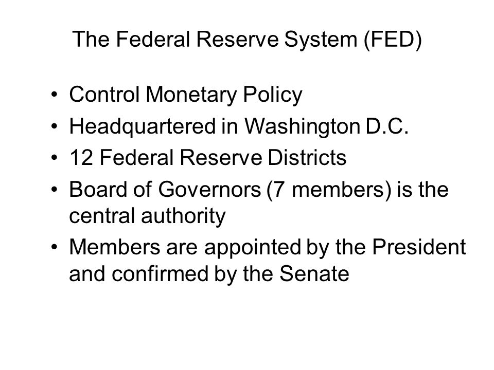The Federal Reserve System (FED)