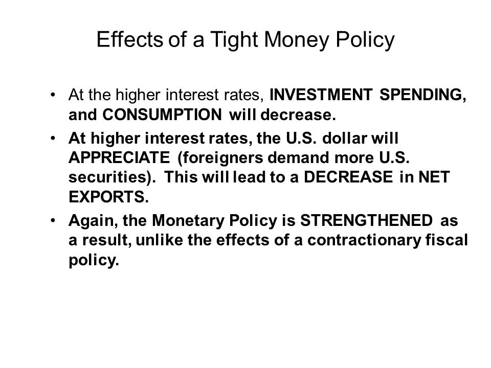 Effects of a Tight Money Policy