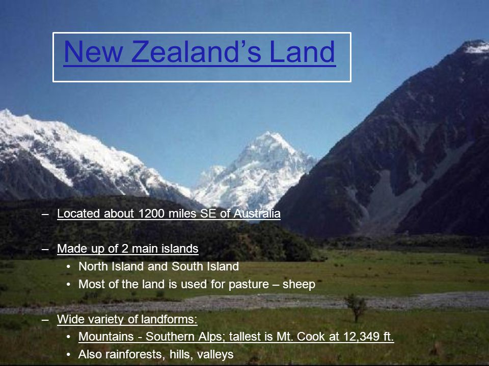 New Zealand's Land Located about 1200 miles SE of Australia