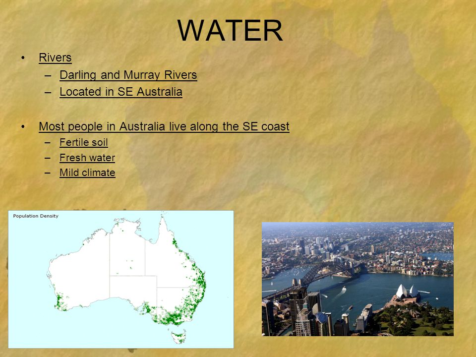 WATER Rivers Darling and Murray Rivers Located in SE Australia