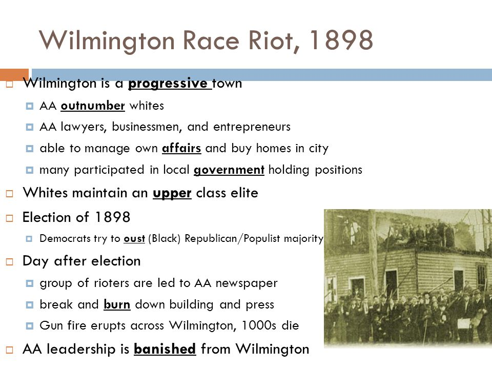 Wilmington Race Riot, 1898 Wilmington is a progressive town
