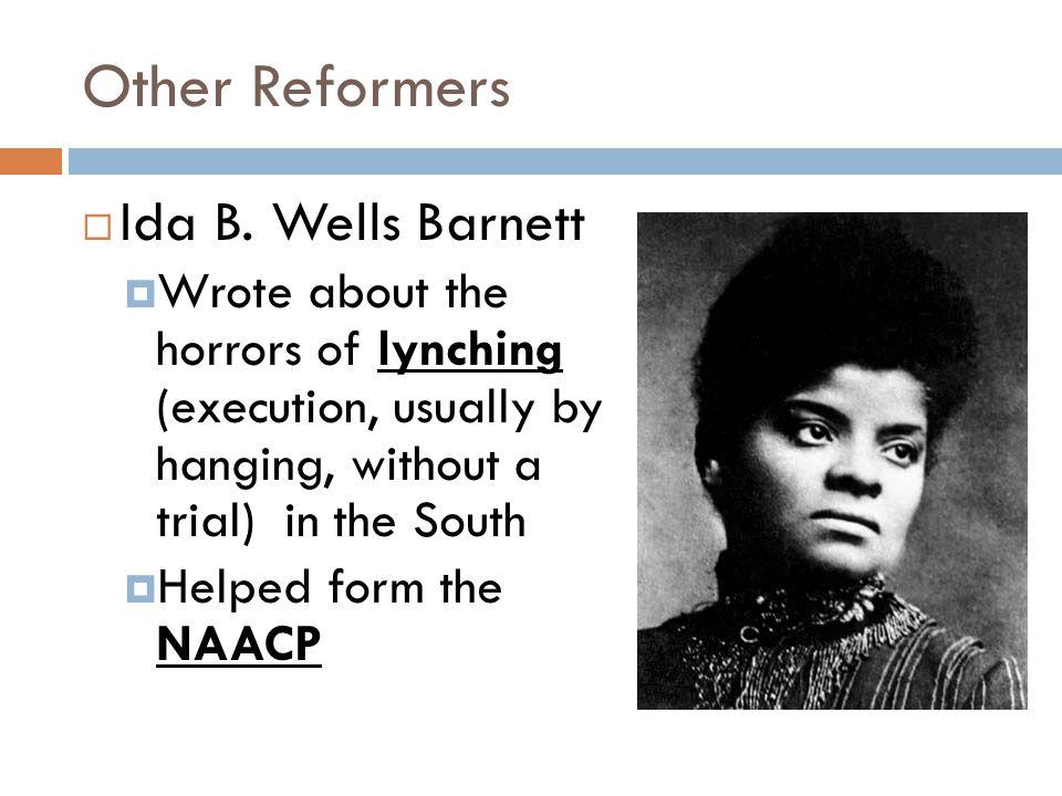 Other Reformers Ida B. Wells Barnett