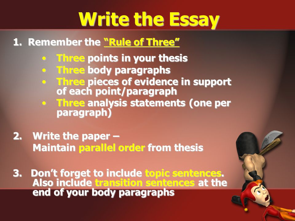 Write the Essay 1. Remember the Rule of Three
