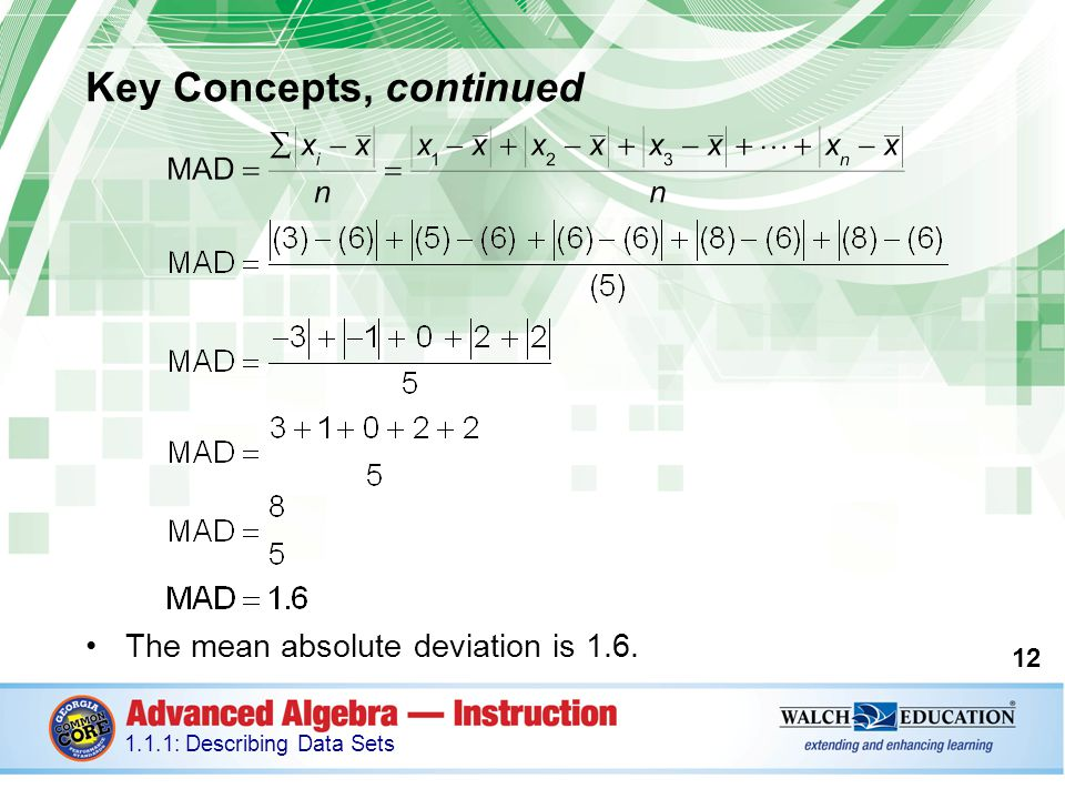 Key Concepts, continued The mean absolute deviation is 1.6.