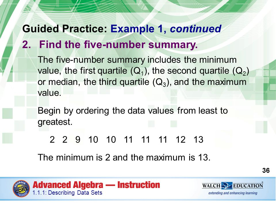 Guided Practice: Example 1, continued Find the five-number summary.