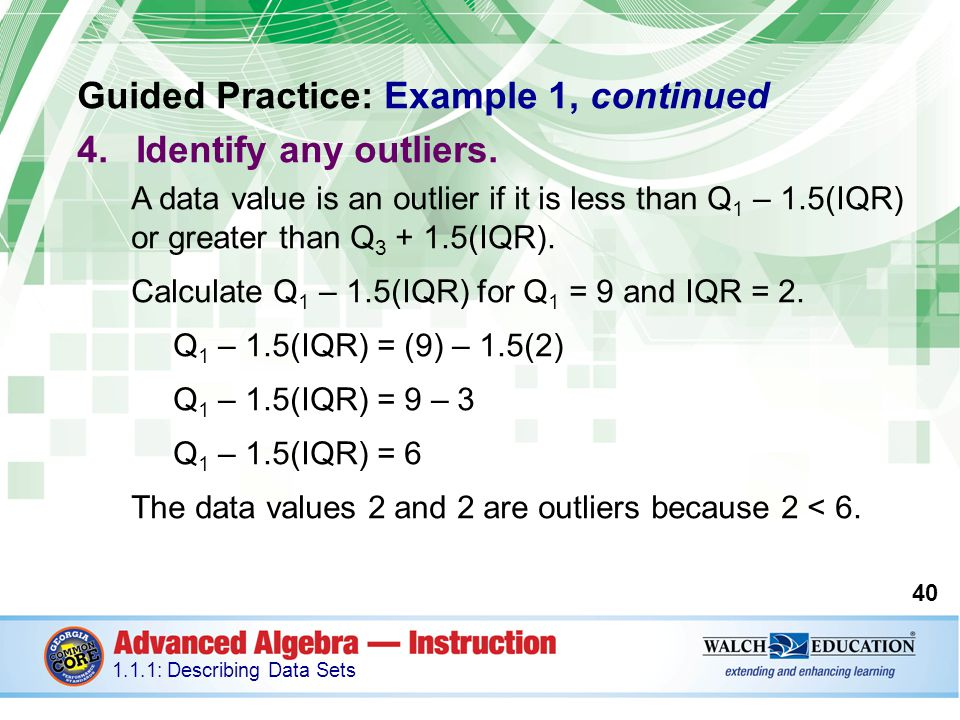Guided Practice: Example 1, continued Identify any outliers.