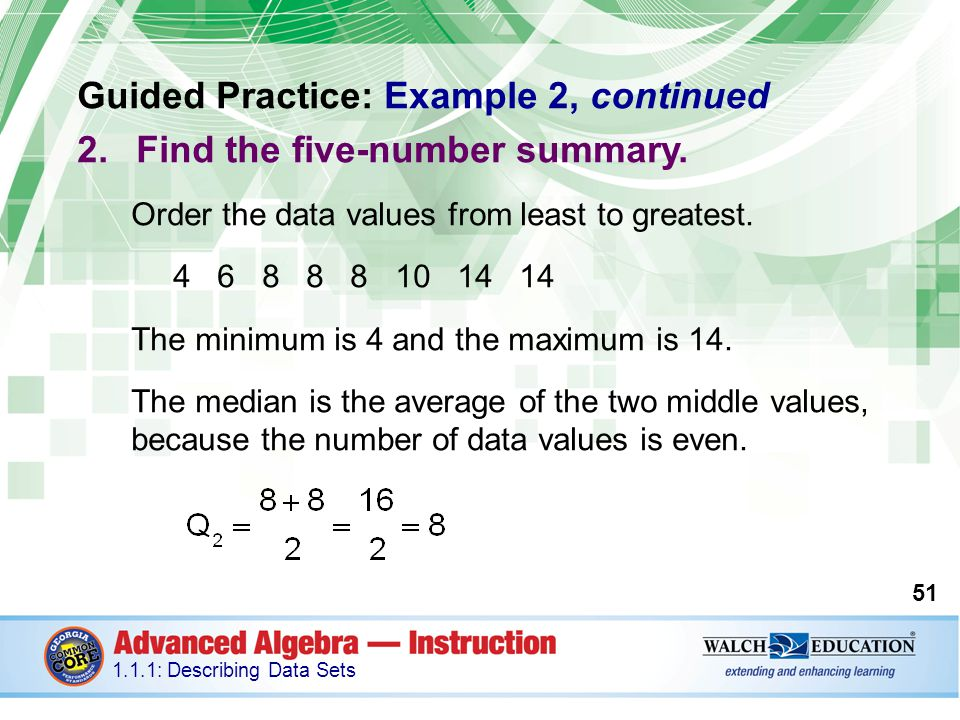 Guided Practice: Example 2, continued Find the five-number summary.