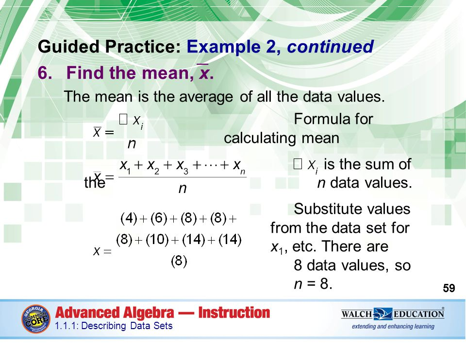 Guided Practice: Example 2, continued Find the mean, x.
