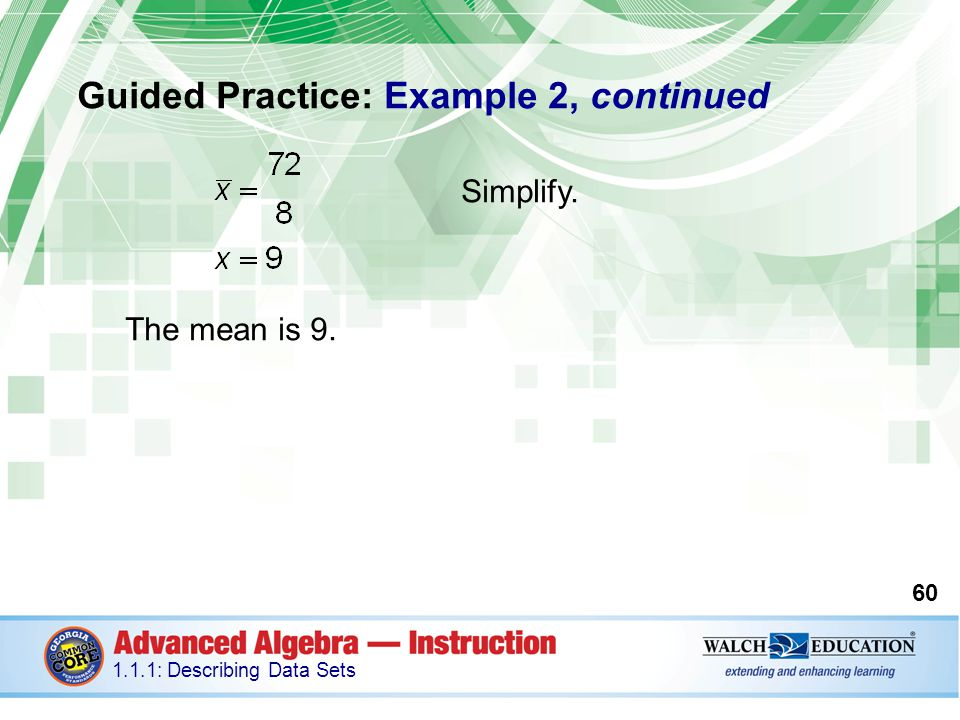 Guided Practice: Example 2, continued Simplify. The mean is 9.