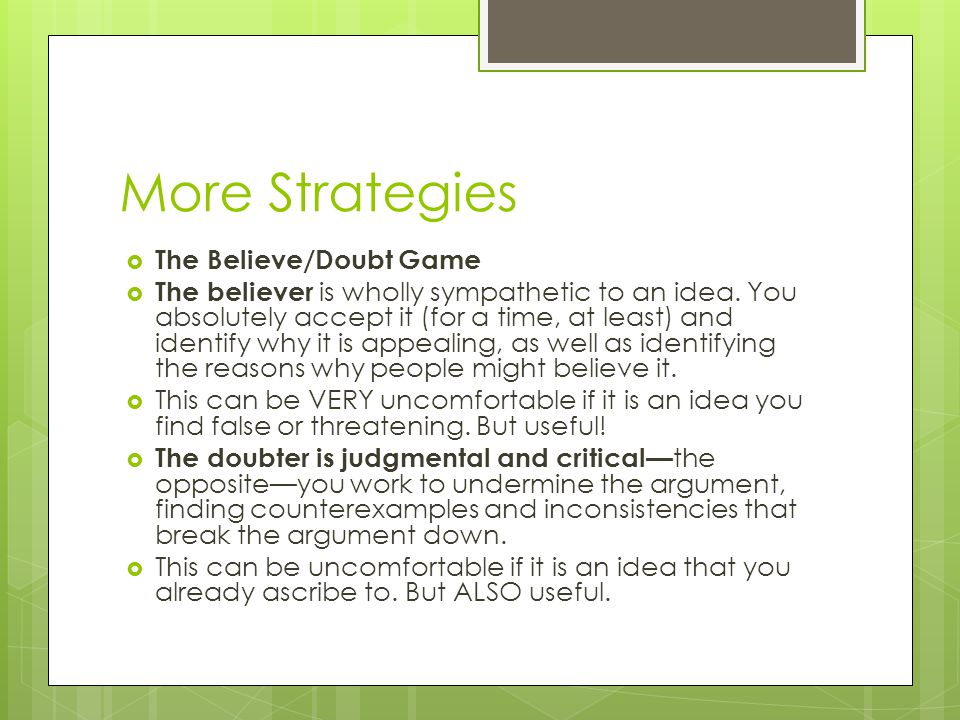 More Strategies The Believe/Doubt Game