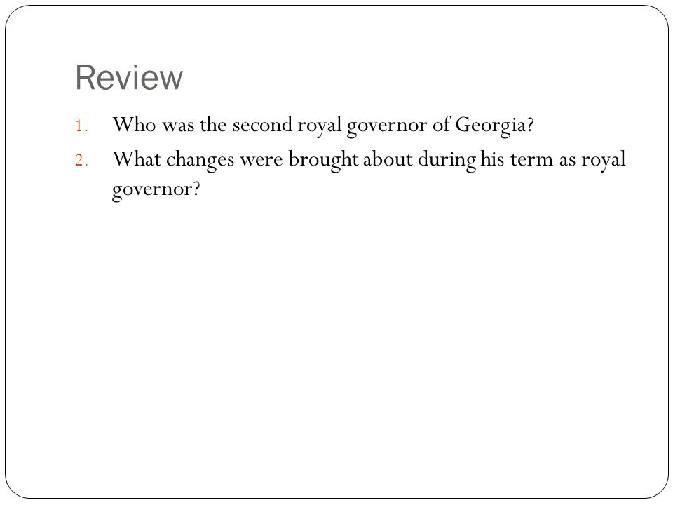Review Who was the second royal governor of Georgia