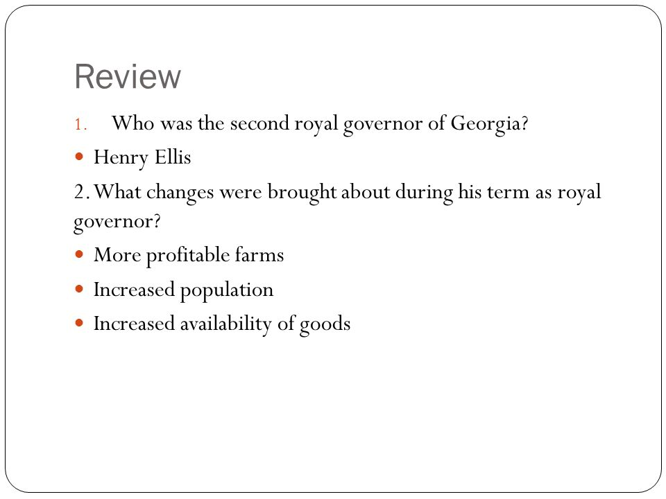 Review Who was the second royal governor of Georgia Henry Ellis