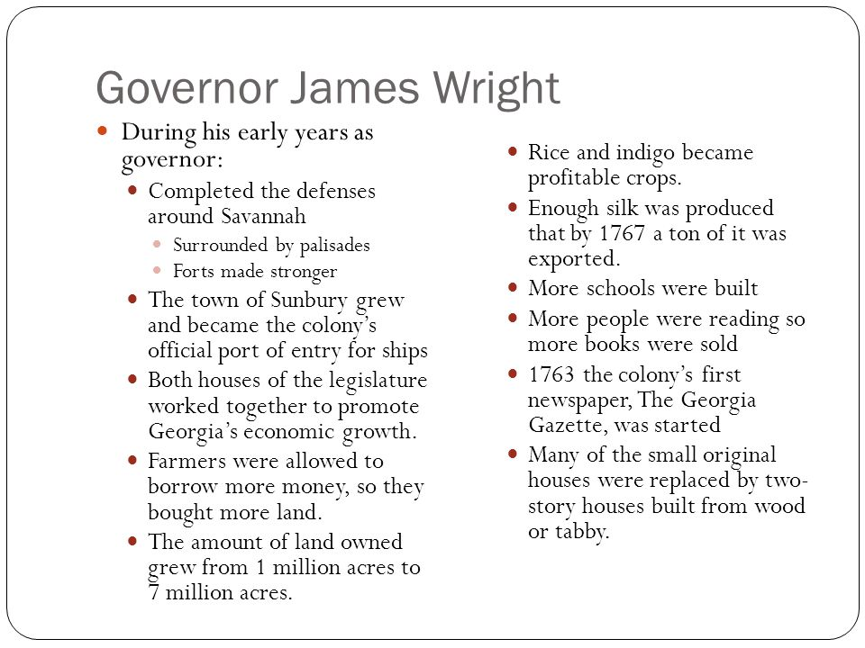Governor James Wright During his early years as governor: