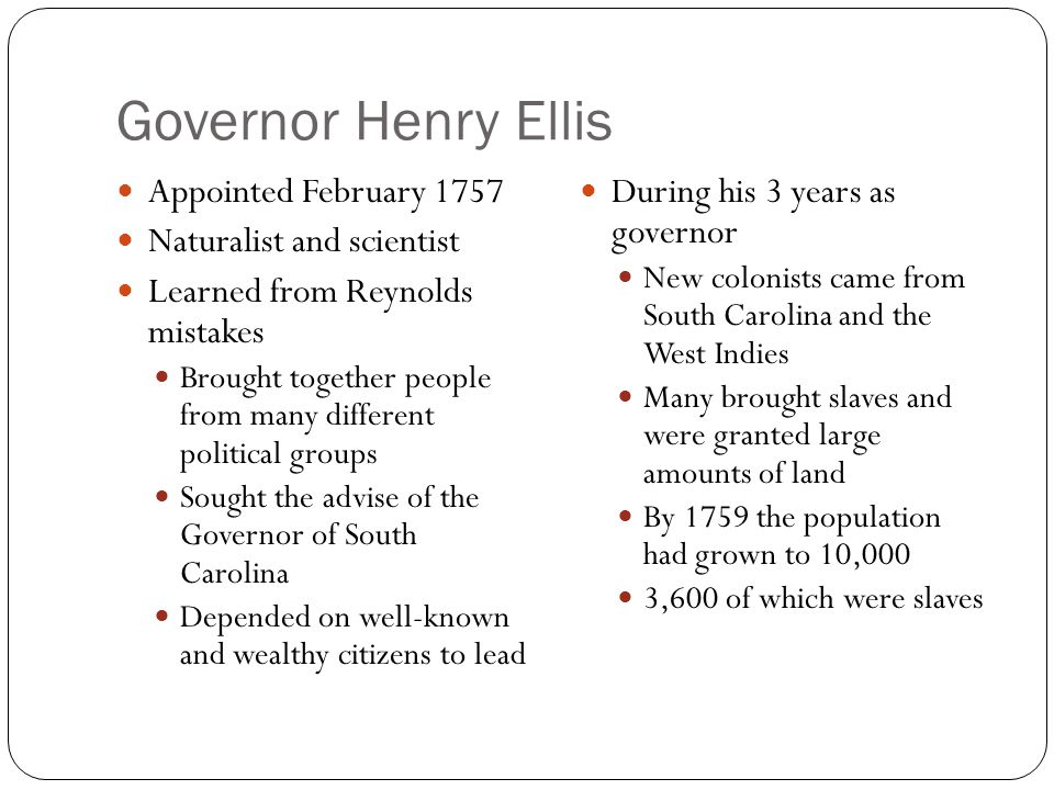 Governor Henry Ellis Appointed February 1757 Naturalist and scientist