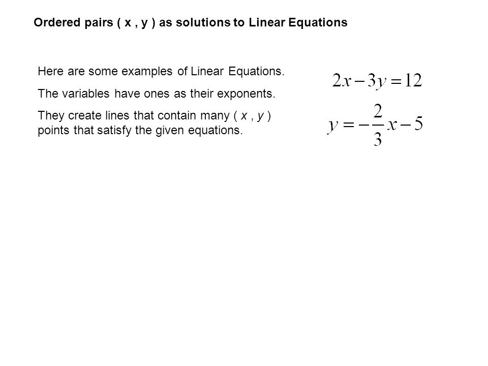 Ordered pairs ( x , y ) as solutions to Linear Equations