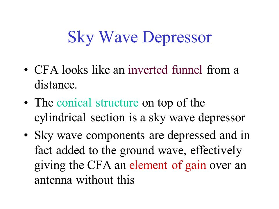 Sky Wave Depressor CFA looks like an inverted funnel from a distance.