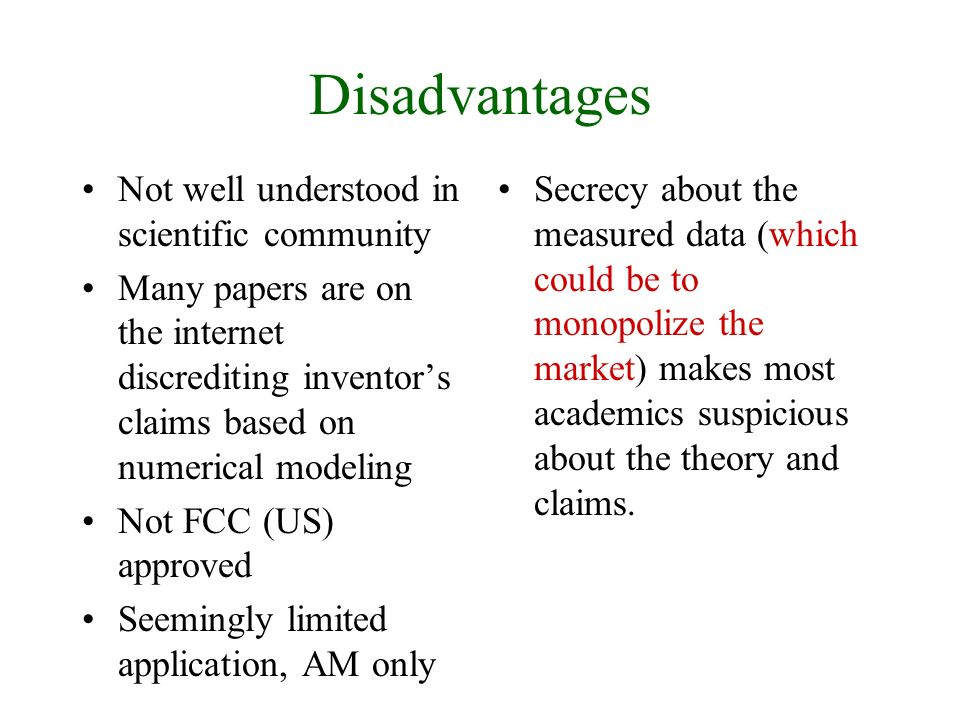 Disadvantages Not well understood in scientific community
