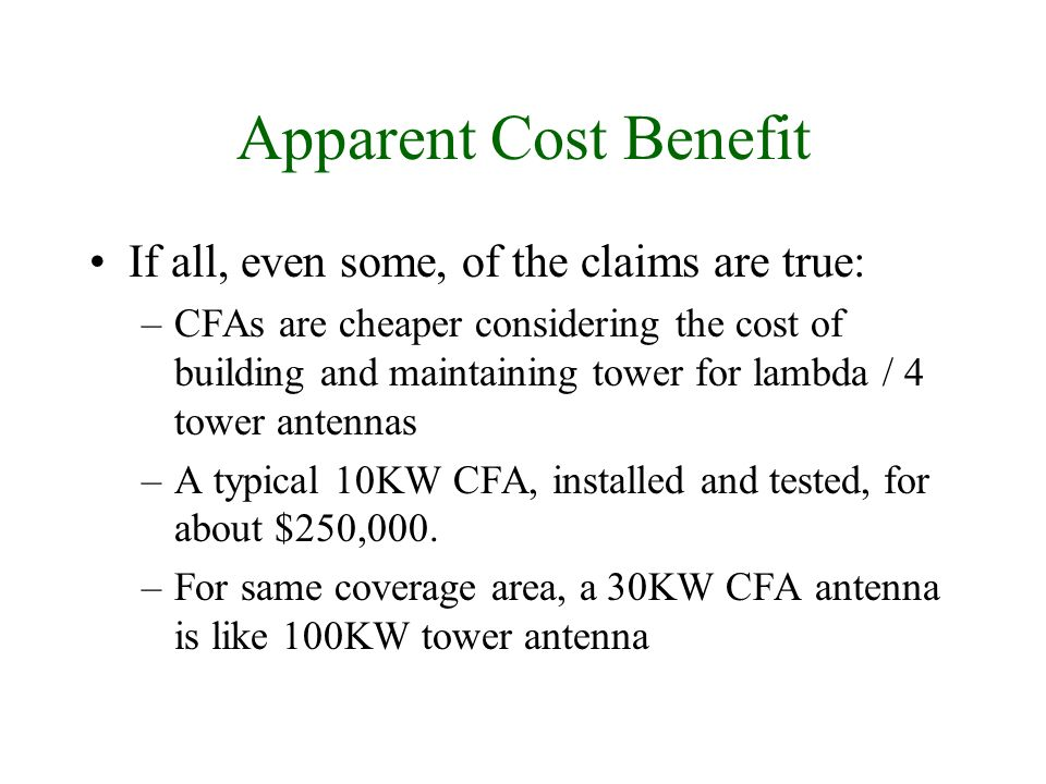 Apparent Cost Benefit If all, even some, of the claims are true: