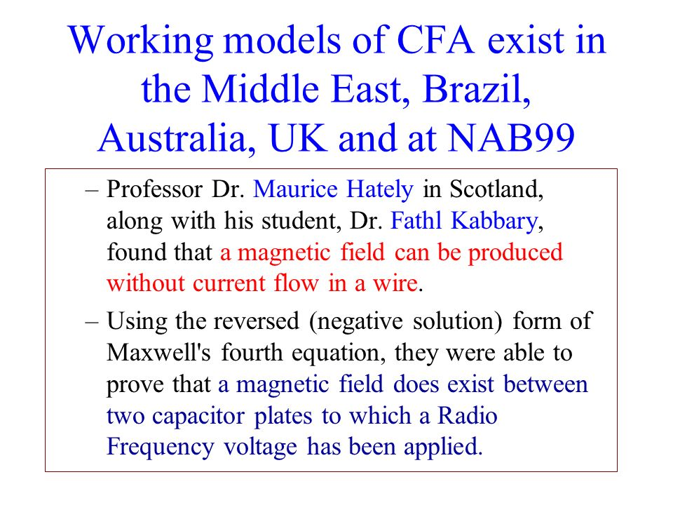 Working models of CFA exist in the Middle East, Brazil, Australia, UK and at NAB99