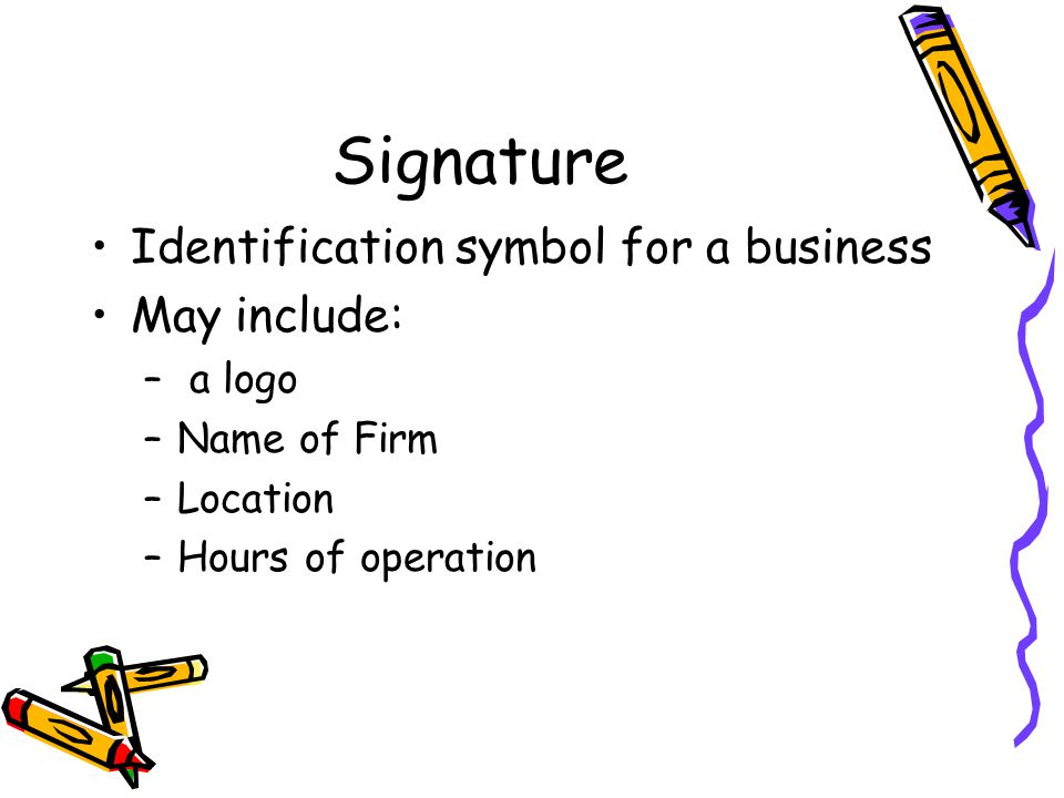Signature Identification symbol for a business May include: a logo